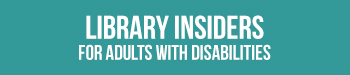 libvrary insiders for adults with disabilities