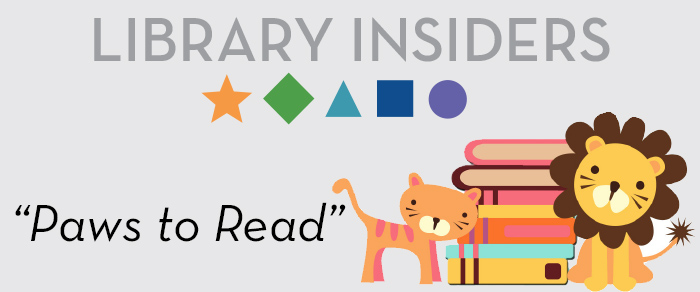 Library Insiders Paws to Read Summer Reading
