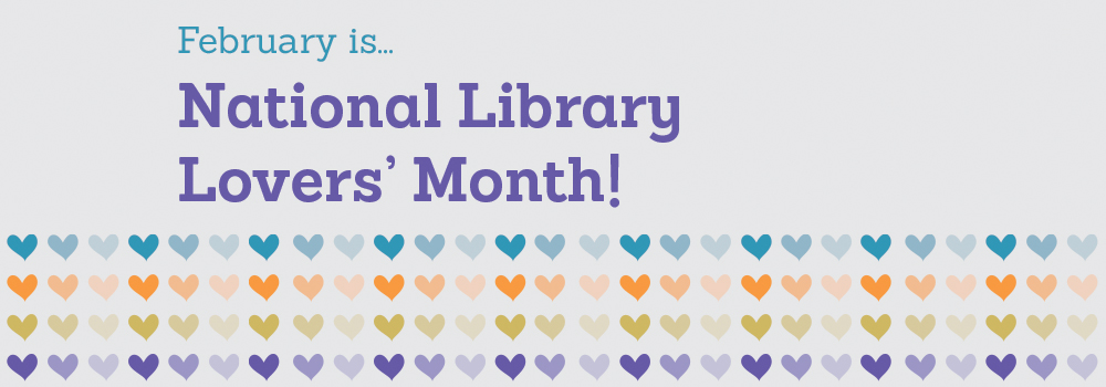February is National Library Lovers Month