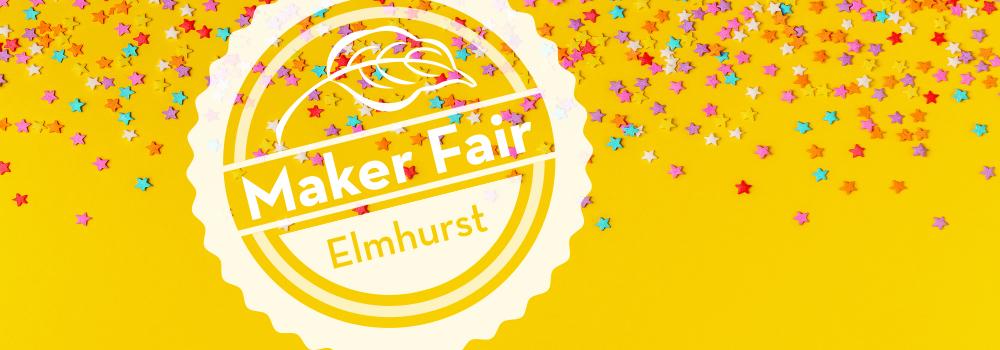 Maker Fair Elmhurst