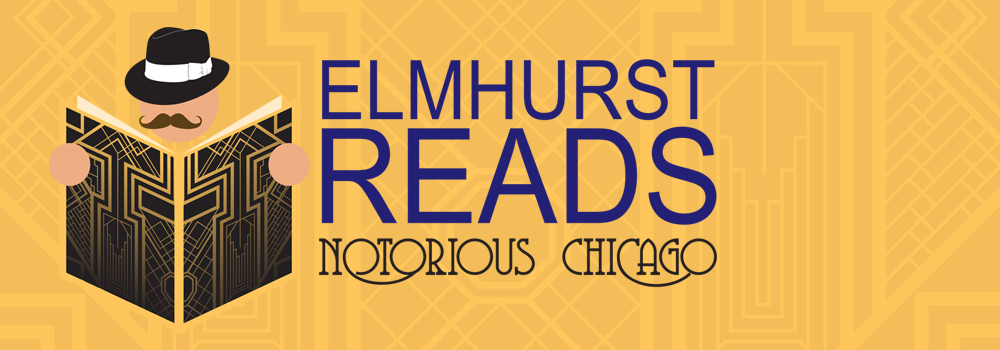 Elmhurst Reads: Notorious Chicago