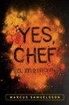 Yes Chef A Memoir by Marcus Samuelsson